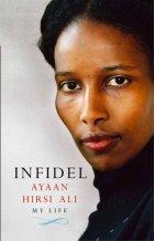 Ayaan Hirsi Ali - Infidel